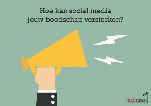 hoe-kan-sociale-media-jouw-boodschap-versterken