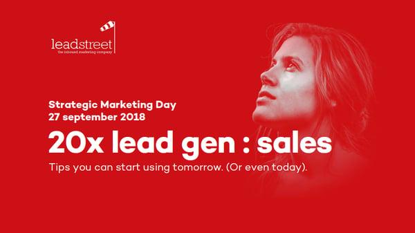 20180927-Strategic-Marketing-Day-20-lead-gen-tips-leadstreet-800