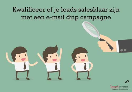 drip-campagne-kwalificeer-of-je-leads-salesklaar-zijn-1.png